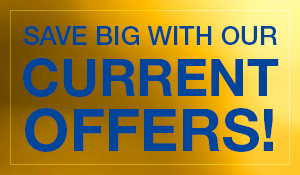 Save big with our current offers!